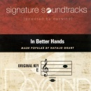 In Better Hands (Signature Series)