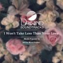I Won't Take Less Than Your Love image