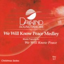 We Will Know Peace (Medley with I Heard The Bells On Christmas Day)