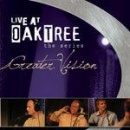 Live at Oak Tree: Greater Vision