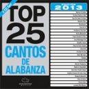 2013 Top 25 Cantos De Alabanza