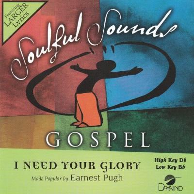 I Need Your Glory