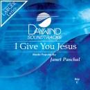 I Give You Jesus