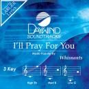 I'll Pray for You