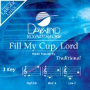 Fill My Cup, Lord